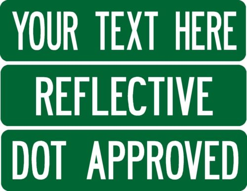 Custom street / road sign .080 thick 2-sided REFLECTIVE No Border  DOT APPROVED