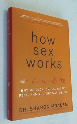 (How Sex Works : Why We Look, Smell, Taste, Feel, and Act the Way We Do by...)