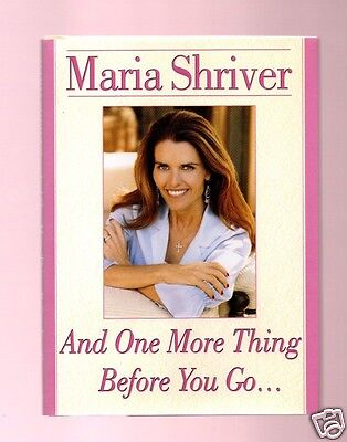 And One More Thing Before You Go  Maria Shriver Signed 1St Very Good Condition