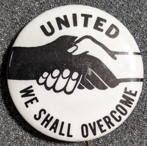 "Vintage 1960s ""United We Shall Overcome"" Handshake Civil Rights Pinback Button"