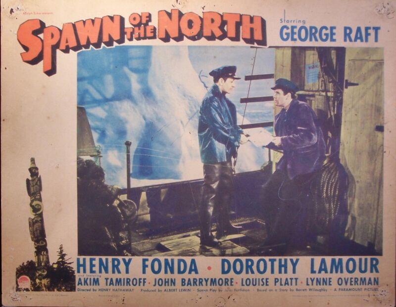 SPAWN OF THE NORTH, Henry Fornda,Dorothy Lamour,George Raft, lc679
