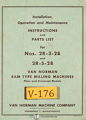 Van Norman 2r-3-28 2r-5-28 Ram Type Milling Operation Maintenance Parts Manual