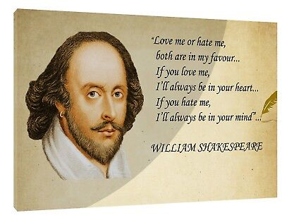 WILLIAM SHAKESPEARE LOVE OR HATE ME PHOTO PRINT ON Wood FRAMED CANVAS WALL ART (Love Me Or Hate Me William Shakespeare)