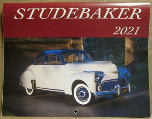 All New 2021 STUDEBAKER CALENDAR, 12 Months of Studebakers & History! Full Color