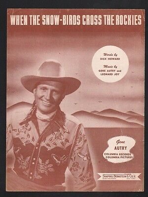 When the Snow Birds Cross The Rockies 1947 Gene Autry Sheet Music