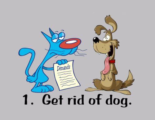 METAL MAGNET Cat Demands List 1. Get Rid Of Dog Happy Dog Cats Dogs Humor