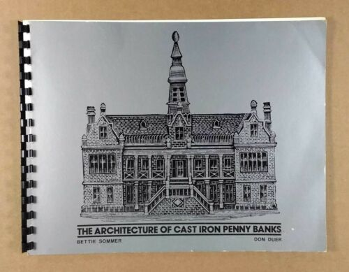The Architecture of Cast Iron Penny Banks by Don Duer Bettie Sommer 1983 book