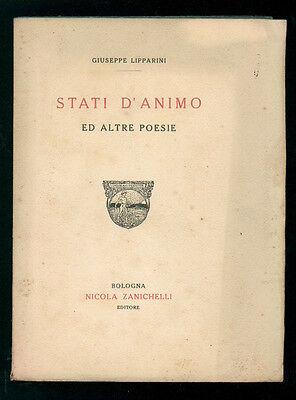 LIPPARINI GIUSEPPE STATI D'ANIMO ED ALTRE POESIE ZANICHELLI 1917 I° EDIZ. POESIA