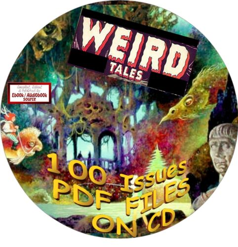 WEIRD TALES MAGAZINES- 100 ISSUES - PDF FILES - ON CD - VINTAGE PULP MAGAZINE