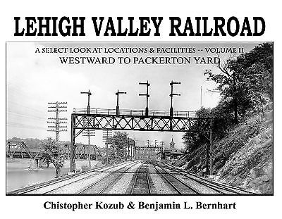 LEHIGH VALLEY Railroad, Vol. 2, Westward to PACKERTON YARD (NEW BOOK)
