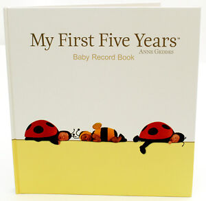 Brand new Anne Geddes My first five years baby record book latest edition
