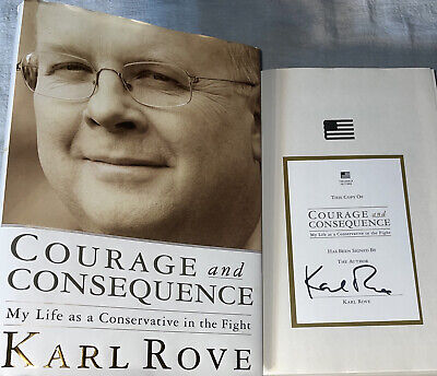 SIGNED Courage and Consequence Book Karl Rove 1st ED. Hardcover HC DJ Fox News