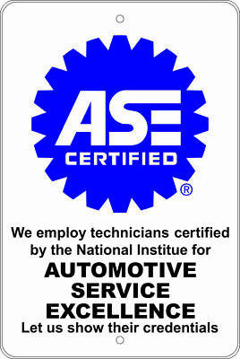 Ase Certified Let Us Show Their Credentials 8x12 Aluminum Sign