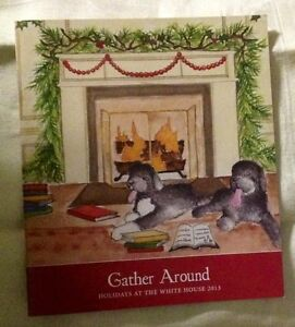 PRES OBAMA MICHELLE SUNNY BO DOG 2013 CHRISTMAS HOLIDAY TOUR WHITE HOUSE BOOK