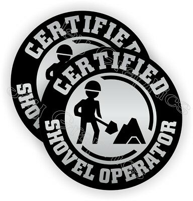 Certified Shovel Operator Funny Hard Hat Stickers Decals Labels Helmet Laborer