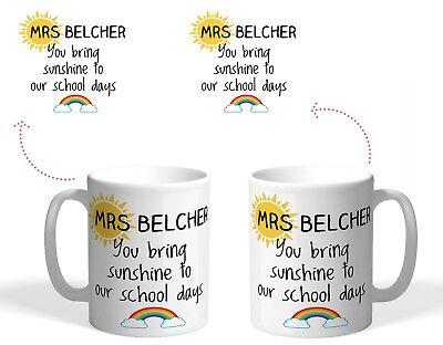 Personalised Printed Mug, teacher end term school gift, you bring sunshine days
