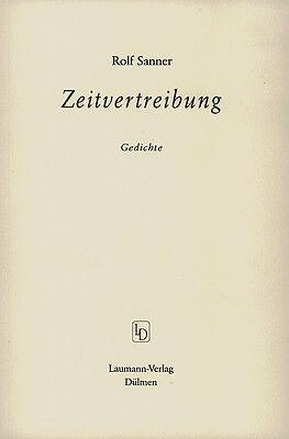 Zeitvertreibung von Rolf Sanner Gedichte