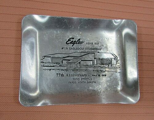 Vintage 1978 Eagles Aerie 153 Fargo ND 77th Anniversary Aluminum Ashtray FREE SH