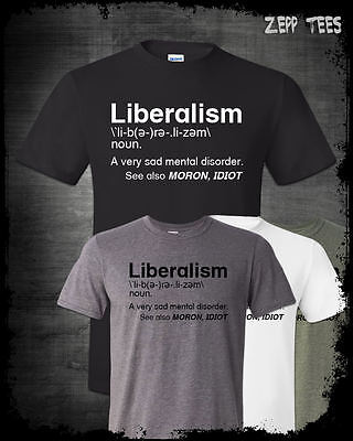 Liberalism Is A Mental Disorder T Shirt Definition Funny Political Liberal Tears