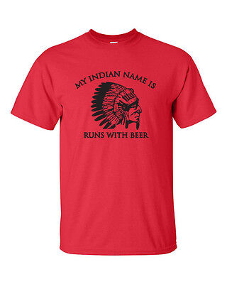 My Indian Name Is Runs With Beer College Drinking Bar Funny Mens Tee Shirt