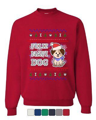 Christmas Dogs Sweatshirt - Feliz Navi Dog Ugly Sweater Sweatshirt Christmas Xmas Pet Paws Pup Sweater