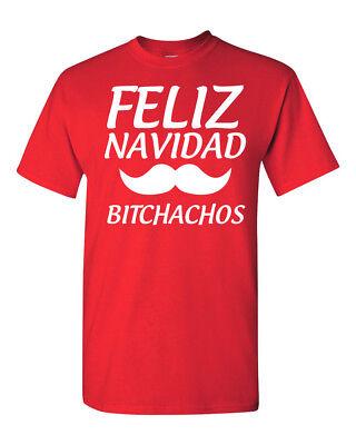 Feliz Navidad Bitches Merry Christmas Men's Tee Shirt 1714 ()