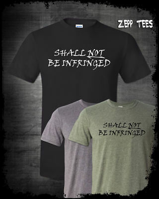 Shall Not Be Infringed T Shirt Gun Rights Pro 2A Ar15 Black Guns Bill Of Rights