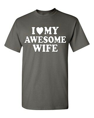 I Love My Awesome Wife T-Shirt Funny Couples Matching Anniversary Valentines Tee - Funny Couples