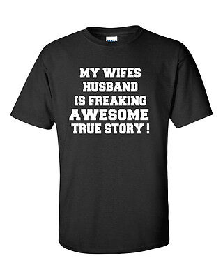 My Wifes Husband Is Freaking Awesome True Story Shirt   Husband And Wife Tee