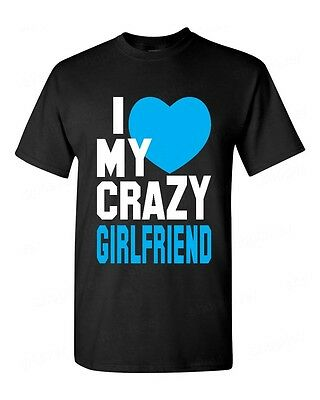 I Love My Crazy Girlfriend T-Shirt Funny Couples Matching Valentines Anniversary - Funny Couples