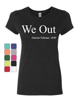 We Out  Harriet Tubman Womens T Shirt Suffragism Women Civil Rights Shirt