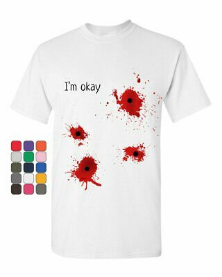 I'm Okay Halloween T-Shirt Funny Bullet Hole Blood Stained Mens Tee - Halloween Bullet Holes