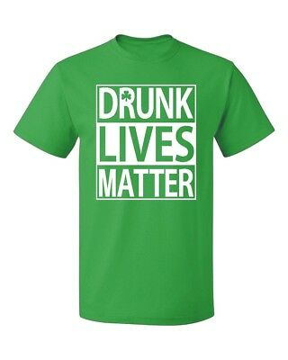 Drunk Lives Matter Men's T-shirt funny drinking Irish St. Patrick's Day tee ()