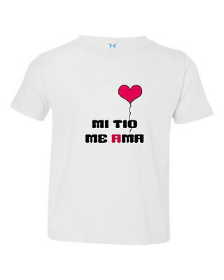 Spanish Mi Tio Me Ama Mu Uncle Loves Me Toddler Baby Kid T Shirt Tee 6Mo Thru 7