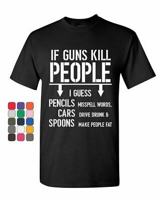 If Guns Kill People T Shirt 2Nd Amendment Gun Rights Funny 2A Mens Tee Shirt