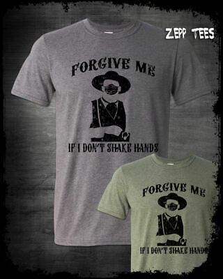 Forgive Me If I Don't Shake Hands Doc Holliday Shirt Social Distancing Meme