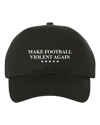 Make Football Violent Again Dad Hat Baseball Cap Unstructured New - (Hat Baseball Football Cap)