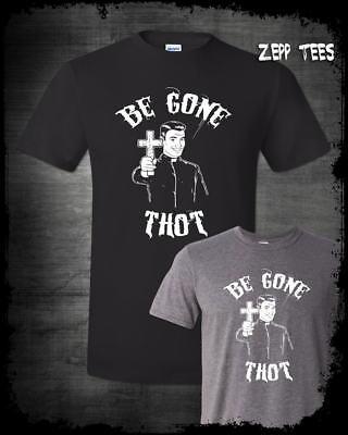 Be Gone Thot Patrol T Shirt Funny Exorcist Parody Dank Meme Player Tricks Bro