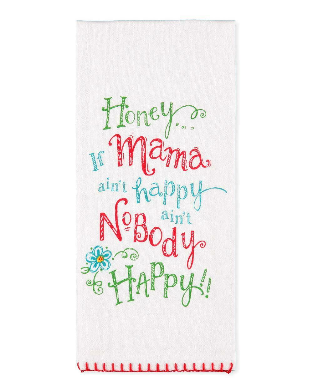 Mama Ain't Happy No One Is - Country Flour Sack Kitchen Dish
