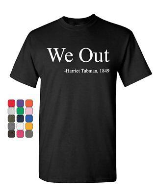 We Out  Harriet Tubman T Shirt Suffragism Women Civil Rights Mens Tee Shirt