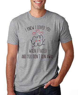 I Knew I Loved You When I Farted Run Away Couples Funny Valentines Day T Shirt