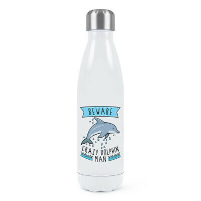 Beware Crazy Dolphin Man Double Wall Water Bottle Funny Thermal Animal