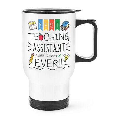 Best Teaching Assistant Ever Travel Mug Cup With Handle Teacher Student