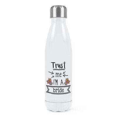 Trust Me I'M A Novia Doble Pared Agua Botella Divertido Boda Broma