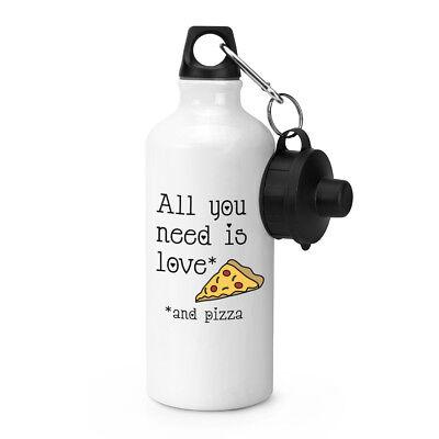 Alles Was Sie Brauchen Ist Liebe und Pizza Sport Getränke Wasserflasche - ()