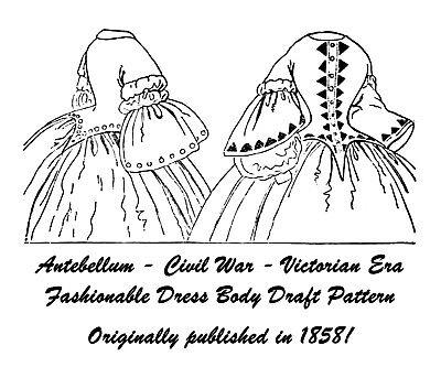 Antebellum Civil War Dress Body Draft Pattern 1858 Historical Reenactment Garb