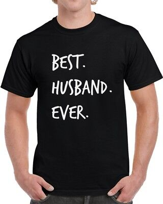 Best Husband Ever Novelty T Shirt Fun Romantic Loving Father Gift For Him