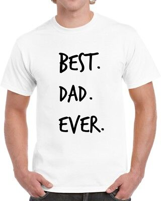 Best Dad Ever Novelty TShirt Fun Romantic Fun Loving Father Gifts For Him