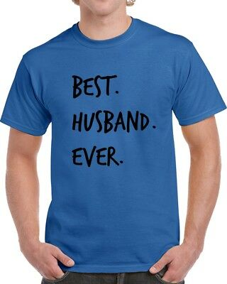 Best Husband Ever Novelty T Shirt Fun Romantic Loving Father Gifts For Him