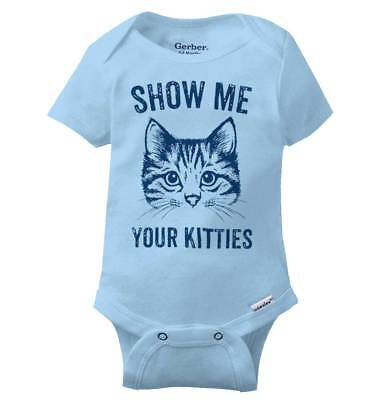 Show Me Your Kitties Funny Cat Lady Pickup Line Pet Lover Baby Gerber Onesie
